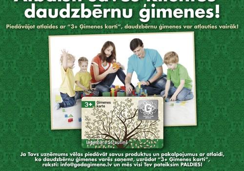 """Uzņēmēj! Atbalsti daudzbērnu ģimenes - piedāvā atlaides saviem produktiem un pakalpojumiem ar """"3+ Ģimenes karti""""!"""