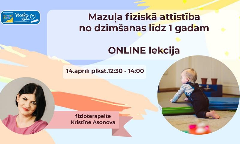 ONLINE lekcija ar fizioterapeiti Kristīni Asonovu: bērna attīstība līdz 1 gada vecumam
