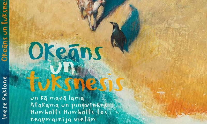 """Grāmata """"Okeāns un tuksnesis"""" aizvedīs lasītājus uz Čīli"""