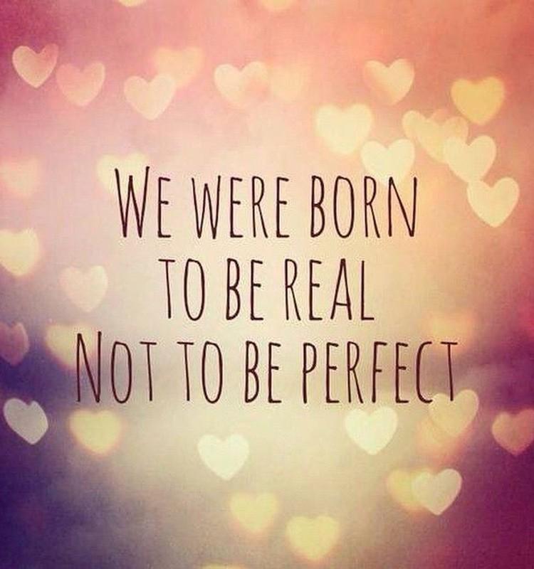 Esi reāla nevis perfekta.