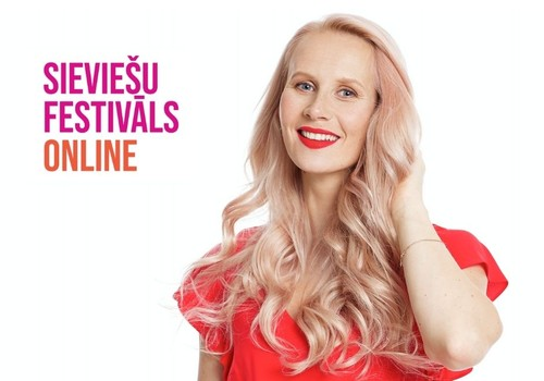 """Vērienīgākie sievišķības svētki tiešsaistē – """"Sieviešu Festivāls"""" iedvesmojošās lekcijās pulcēs dāmu iecienītākos izaugsmes, skaistuma un veselības ekspertus"""
