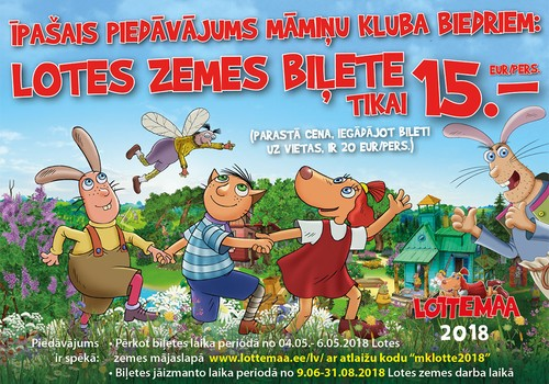 Piedāvājums Māmiņu kluba biedriem- biļetes uz Lotes zemi par 15EUR!