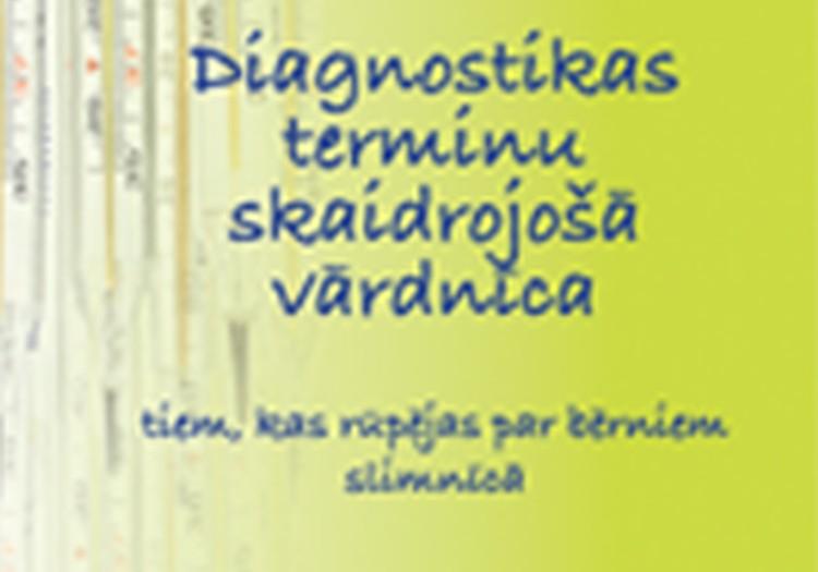 """Bērnu slimnīca izdevusi grāmatu """"Diagnostikas terminu skaidrojošā vārdnīca"""""""