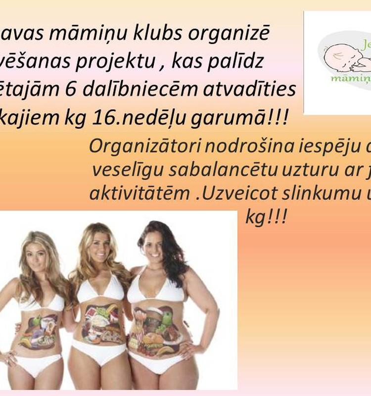Jelgavas māmiņu klubs izsludina pieteikšanos diviem tievēšanas projektiem!!! Viens projekts strādājošām sievietēm , otrs projekts izredzētajam 6 dalībniecēm!!!