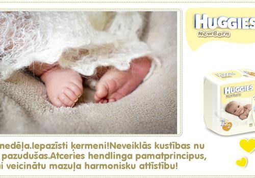 KOLĀŽA: Piektā dzīves nedēļa kopā ar Huggies® Newborn!