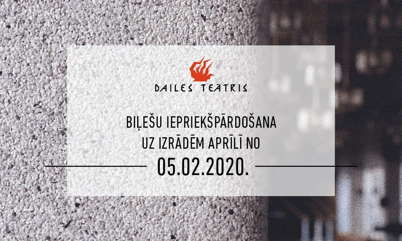 Sāksies biļešu pārdošana uz Dailes teātra izrādēm aprīlī