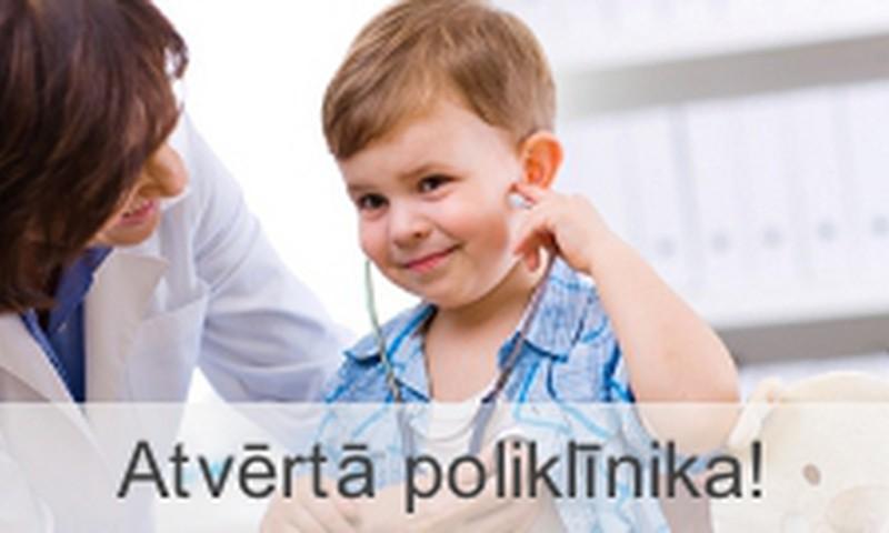Ģimenes ar bērniem aicinām apmeklēt Atvērto poliklīniku