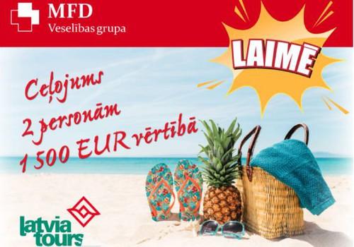"""MFD Veselības grupa un tūrisma aģentūra """"Latvia Tours"""" dāvina  """"Ceļojumu divām personām 1500 EUR vērtībā"""""""